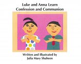 Luke & Anna Learn Confession & Comm