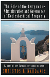 The Role of the Laity in the Administration and Governance of Ecclesiastical Property: Canons of the Eastern Orthodox Church