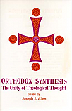 Orthodox Synthesis: The Unity of Theological Thought