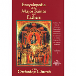 Encyclopedia of the Major Saint and Fathers  of the Orthodox Church V2