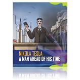 Nikola Tesla:A Man Ahead of His Time