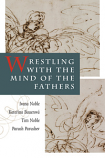 Wrestling With The Minds Of The Fathers
