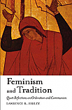 Feminism and Tradition: Quiet Reflections on Ordination and Communion