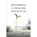 Becoming a Healing Presence